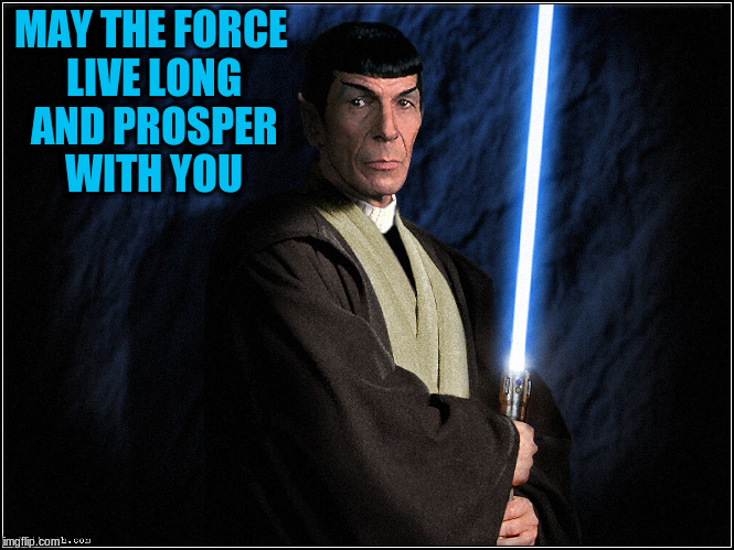 MAY THE FORCE LIVE LONG AND PROSPER WITH YOU | made w/ Imgflip meme maker