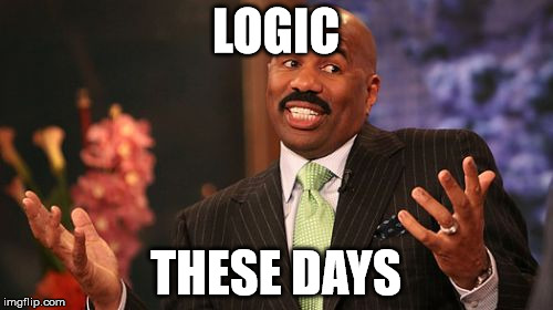 Steve Harvey Meme | LOGIC THESE DAYS | image tagged in memes,steve harvey | made w/ Imgflip meme maker