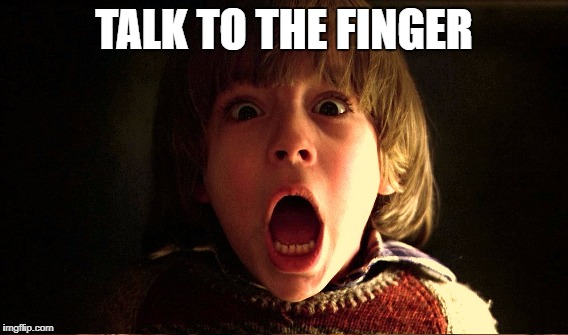 TALK TO THE FINGER | made w/ Imgflip meme maker