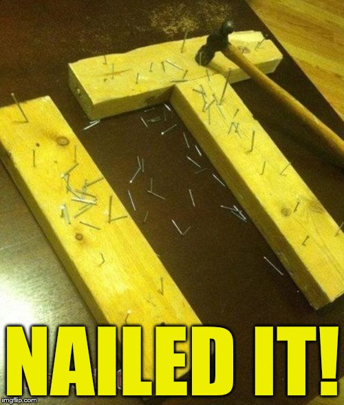 NAILED IT! | made w/ Imgflip meme maker