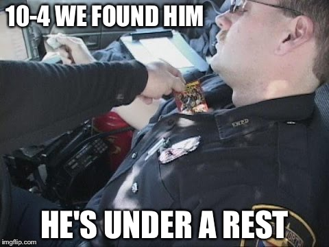 Funny Meme For Cops : Image tagged in memes funny police cops imgflip
