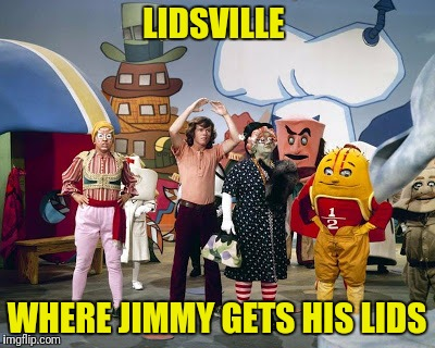 LIDSVILLE WHERE JIMMY GETS HIS LIDS | made w/ Imgflip meme maker