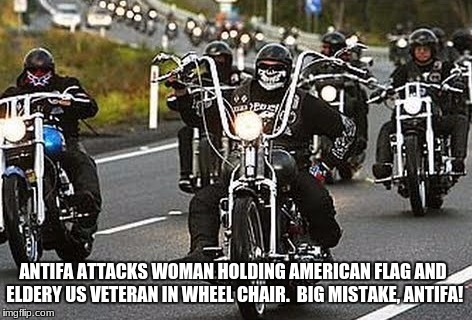 take our country back | ANTIFA ATTACKS WOMAN HOLDING AMERICAN FLAG AND ELDERY US VETERAN IN WHEEL CHAIR.  BIG MISTAKE, ANTIFA! | image tagged in antifa,maga,bikers,freedom in murica | made w/ Imgflip meme maker