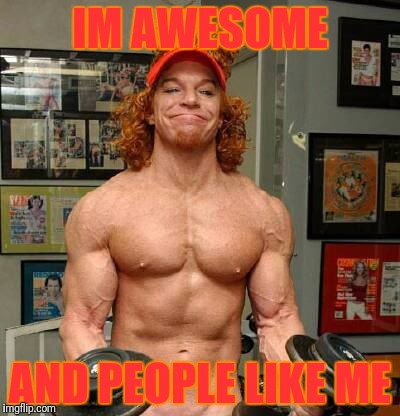 IM AWESOME AND PEOPLE LIKE ME | made w/ Imgflip meme maker