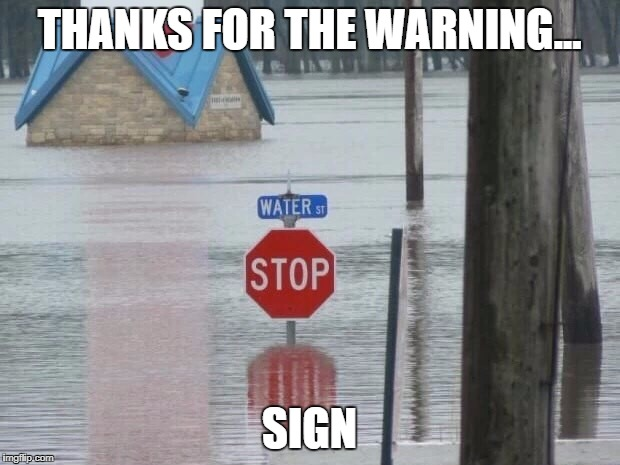Fair Enough | THANKS FOR THE WARNING... SIGN | image tagged in memes,warning sign,hurricane harvey | made w/ Imgflip meme maker