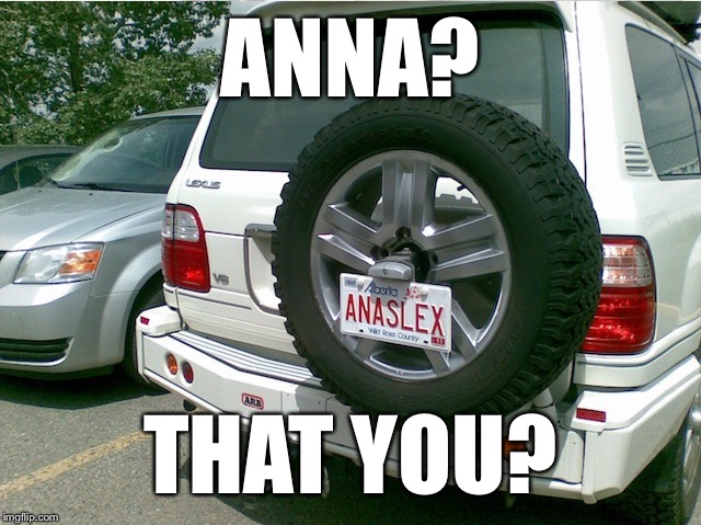 ANNA? THAT YOU? | made w/ Imgflip meme maker