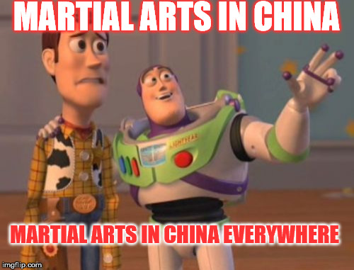 Gung Fu |  MARTIAL ARTS IN CHINA; MARTIAL ARTS IN CHINA EVERYWHERE | image tagged in memes,kung fu,qui shy kenobi cobra,we need more calgon,x x everywhere | made w/ Imgflip meme maker