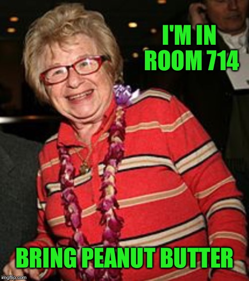 BRING PEANUT BUTTER I'M IN ROOM 714 | made w/ Imgflip meme maker