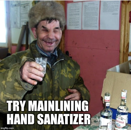 TRY MAINLINING HAND SANATIZER | made w/ Imgflip meme maker