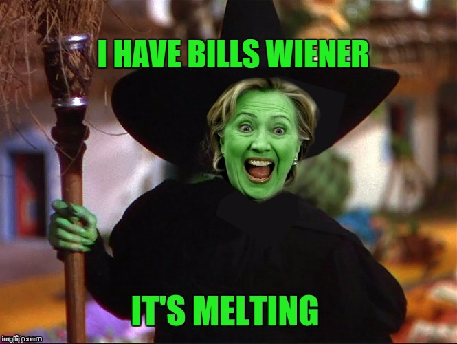 Ha Ha | I HAVE BILLS WIENER | image tagged in memes,funny,clinton,witcn,witceeh | made w/ Imgflip meme maker