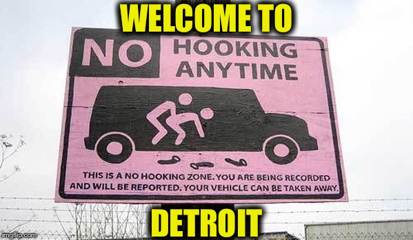 Welcome To My Hometown  | WELCOME TO DETROIT | image tagged in memes,detroit,welcome,funny | made w/ Imgflip meme maker