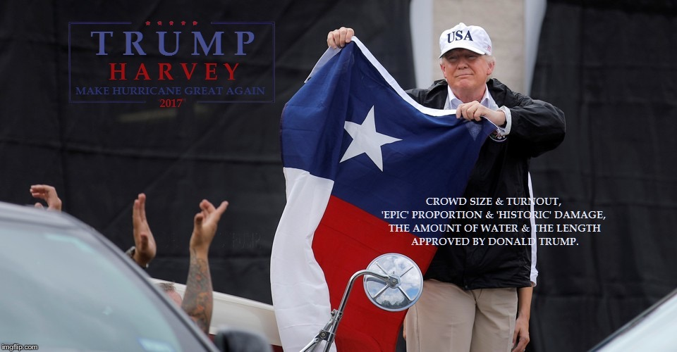 When Trump met Harvey | image tagged in donald trump,hurricane harvey,resist,not my president,trump rally,houston | made w/ Imgflip meme maker