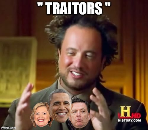 "Ancient Aliens Meme | "" TRAITORS "" 
