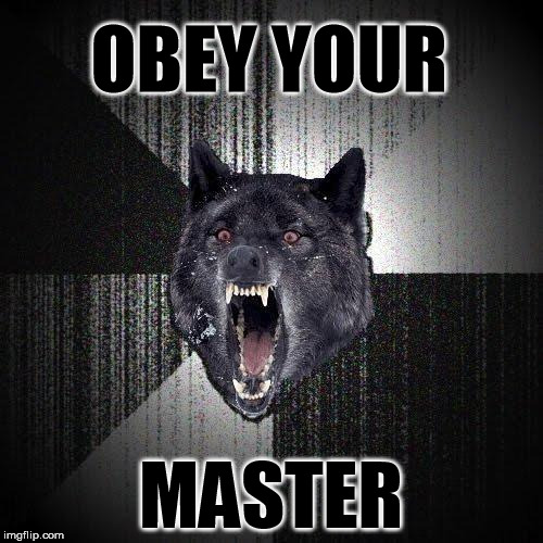 OBEY YOUR MASTER | made w/ Imgflip meme maker