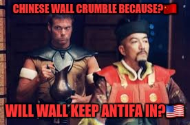 CHINESE WALL CRUMBLE BECAUSE? | made w/ Imgflip meme maker