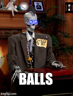 One of the funniest things about the Craig Ferguson Show.  Sad it was cancelled | BALLS | image tagged in craig ferguson,jbmemegeek,balls,memes,craig ferguson skeleton | made w/ Imgflip meme maker