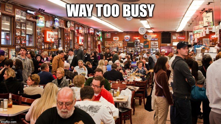 WAY TOO BUSY | made w/ Imgflip meme maker