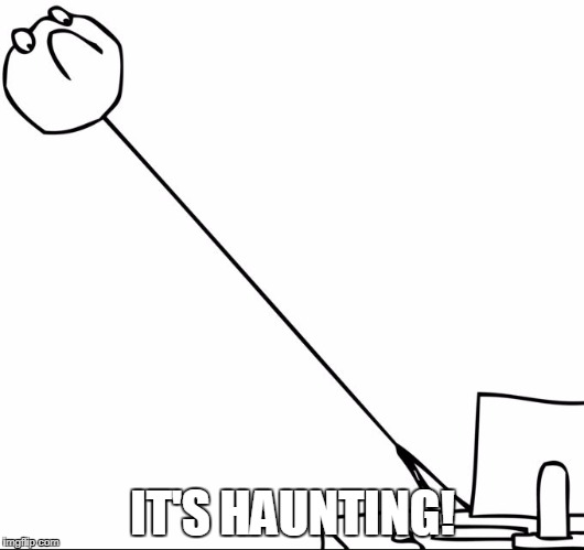 IT'S HAUNTING! | made w/ Imgflip meme maker