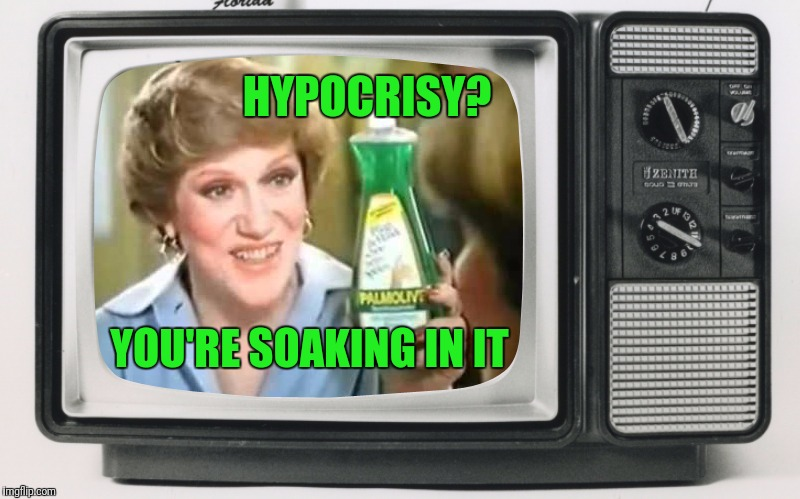 Oh, the hypocrisy | HYPOCRISY? YOU'RE SOAKING IN IT | image tagged in x,you're soaking in it,hypocrisy,imgflip users,smh | made w/ Imgflip meme maker
