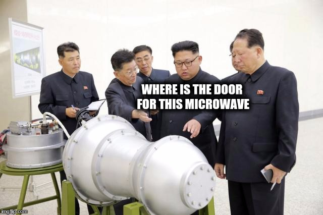 WHERE IS THE DOOR FOR THIS MICROWAVE | made w/ Imgflip meme maker