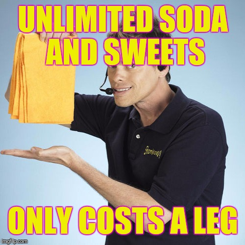 UNLIMITED SODA AND SWEETS ONLY COSTS A LEG | made w/ Imgflip meme maker