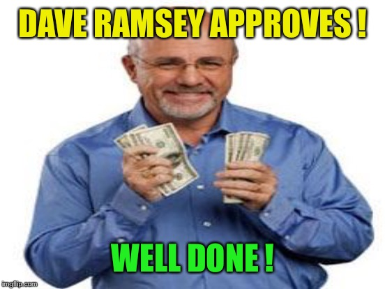 DAVE RAMSEY APPROVES ! WELL DONE ! | made w/ Imgflip meme maker