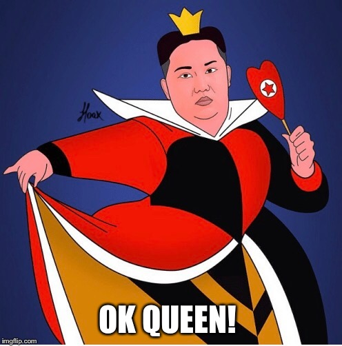 OK QUEEN! | made w/ Imgflip meme maker