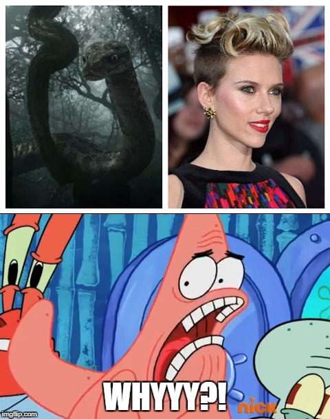 WHY DID THEY MAKE KAA FEMALE?! | WHYYY?! | image tagged in patrick star,scarlett johansson,kaa,jungle book,spongebob squarepants | made w/ Imgflip meme maker