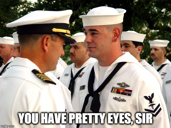 YOU HAVE PRETTY EYES, SIR | made w/ Imgflip meme maker