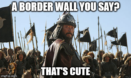 A BORDER WALL YOU SAY? THAT'S CUTE | made w/ Imgflip meme maker