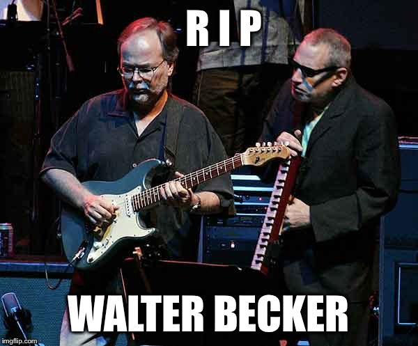 Steely Dan, an All-time favorite  | R I P WALTER BECKER | image tagged in steely dan,walter becker,aja,go back jack do it again,donald fagan,rock and roll | made w/ Imgflip meme maker