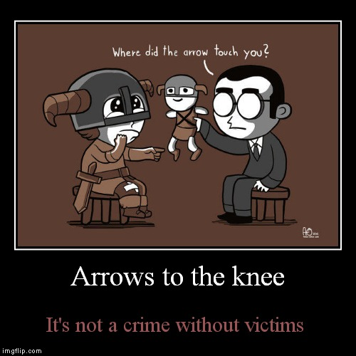 I miss arrow to the knee memes lol! | Arrows to the knee | It's not a crime without victims | image tagged in funny,demotivationals,arrow to the knee,victim | made w/ Imgflip demotivational maker