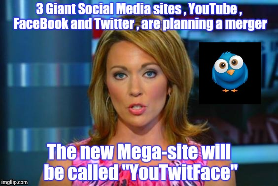 "Don't get excited , this is Fake News | 3 Giant Social Media sites , YouTube , FaceBook and Twitter , are planning a merger The new Mega-site will be called""YouTwitFace"" 