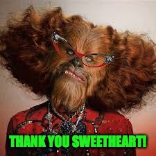 THANK YOU SWEETHEART! | made w/ Imgflip meme maker