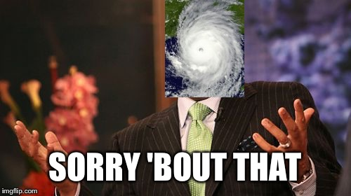 Help! I accidentally Texas... Is that bad? | SORRY 'BOUT THAT | image tagged in memes,steve harvey,funny,hurricane harvey,current events,pray for texas | made w/ Imgflip meme maker