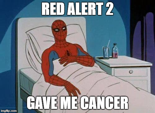 Spiderman Hospital Meme | RED ALERT 2 GAVE ME CANCER | image tagged in memes,spiderman hospital,spiderman | made w/ Imgflip meme maker