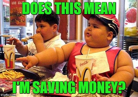 DOES THIS MEAN I'M SAVING MONEY? | made w/ Imgflip meme maker