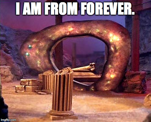 I AM FROM FOREVER. | made w/ Imgflip meme maker