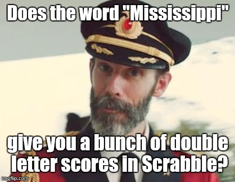 "Double Letter Score | Does the word ""Mississippi"" give you a bunch of double letter scores in Scrabble? 