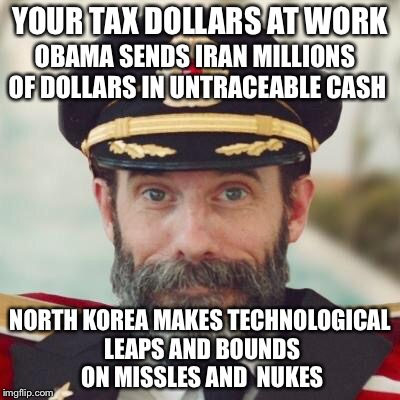 Captain Obvious 2 | YOUR TAX DOLLARS AT WORK NORTH KOREA MAKES TECHNOLOGICAL LEAPS AND BOUNDS ON MISSLES AND  NUKES OBAMA SENDS IRAN MILLIONS OF DOLLARS IN UNTR | image tagged in captain obvious 2 | made w/ Imgflip meme maker