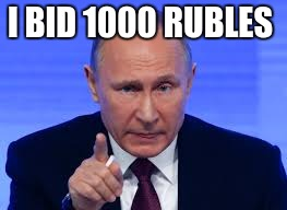 I BID 1000 RUBLES | made w/ Imgflip meme maker