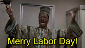 Have a good one, everybody!  | Merry Labor Day! | image tagged in billy ray valentine,labor day,memes | made w/ Imgflip meme maker