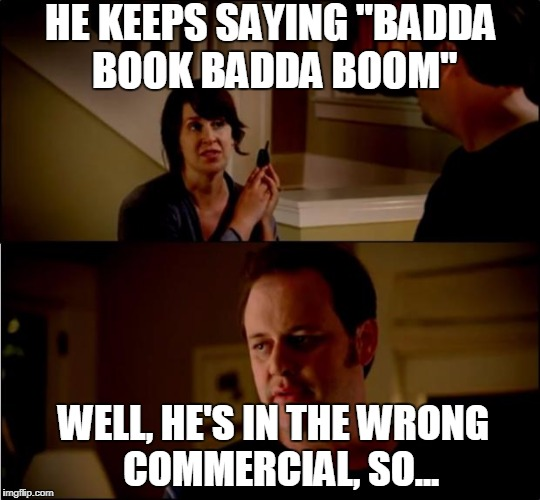 "army chick state farm | HE KEEPS SAYING ""BADDA BOOK BADDA BOOM"" WELL, HE'S IN THE WRONG  COMMERCIAL, SO... 