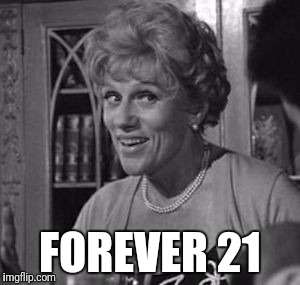FOREVER 21 | made w/ Imgflip meme maker