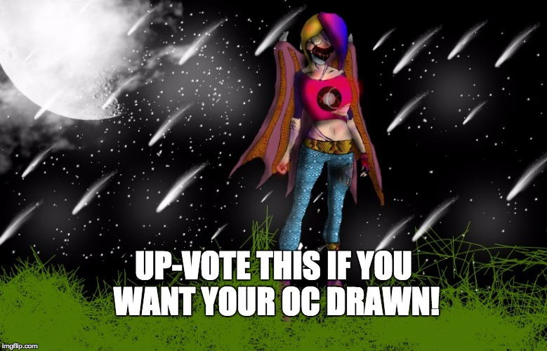 this is my 10th time drawing for people so up-vote and comment so i can draw a pic for you  | UP-VOTE THIS IF YOU WANT YOUR OC DRAWN! | image tagged in up-vote,oc drawing | made w/ Imgflip meme maker