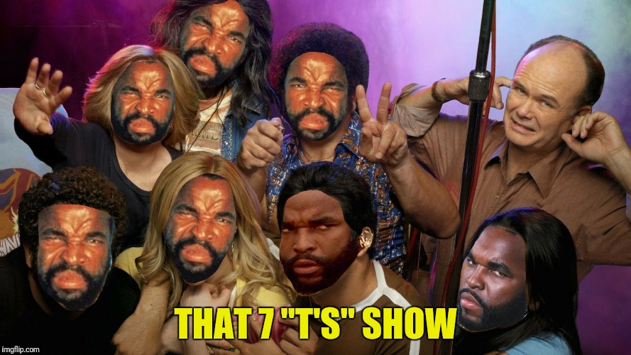 "The producers originally tried That 8 ""T's"" show, but it was just 1 ""T"" too many 
