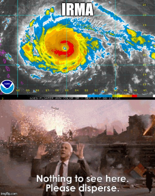 Hurricane Irma | IRMA | image tagged in hurricane | made w/ Imgflip meme maker