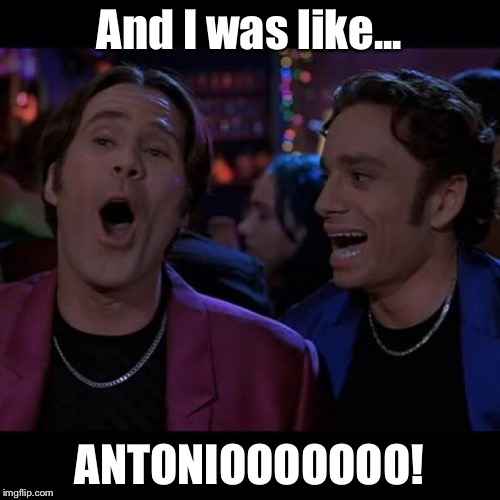 Antonio Brown Fantasy Football | And I was like... ANTONIOOOOOOO! | image tagged in fantasy football,antonio brown,pittsburgh steelers | made w/ Imgflip meme maker