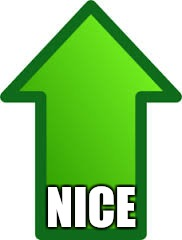 NICE | made w/ Imgflip meme maker