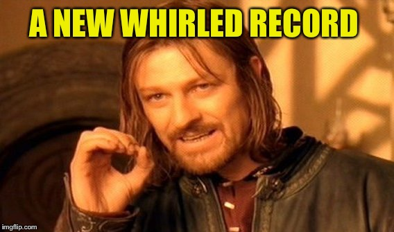One Does Not Simply Meme | A NEW WHIRLED RECORD | image tagged in memes,one does not simply | made w/ Imgflip meme maker